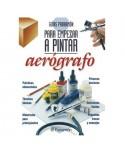 Guias Parramon - Empezar con El Aerografo